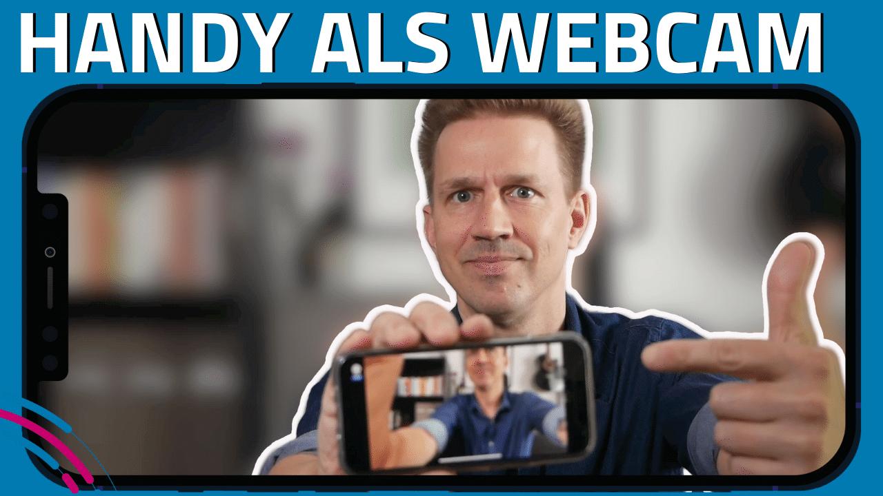 Handy als Webcam PC